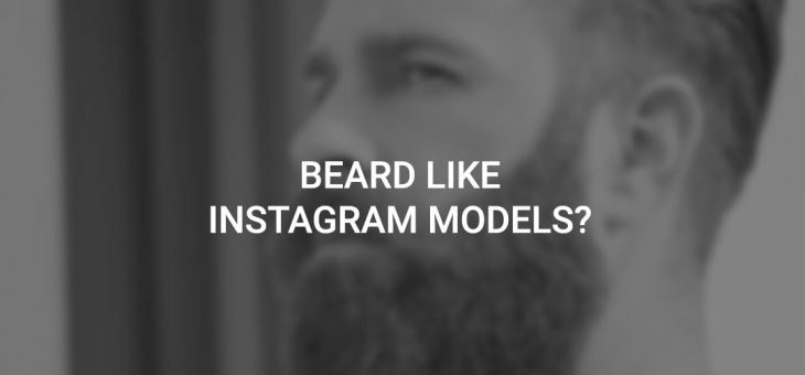How to grow a beard like Instagram models?