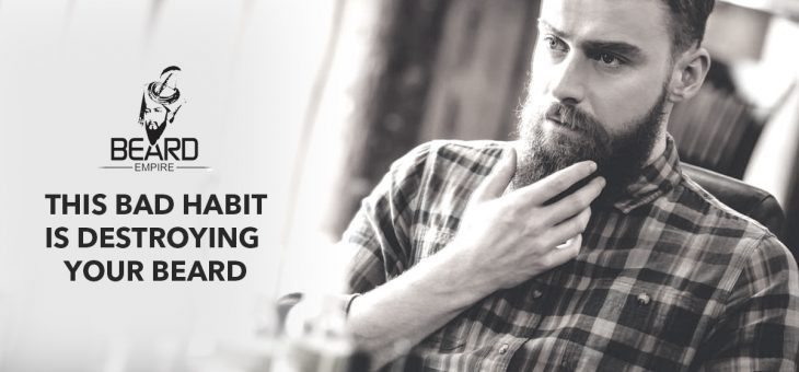 This bad habit is destroying your beard
