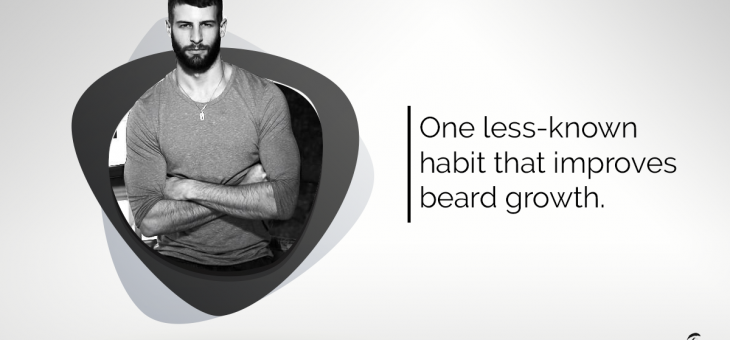 A simple habit that improves beard growth